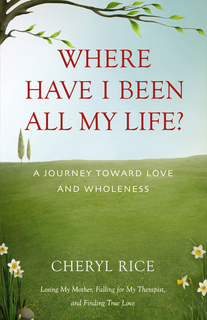 Where Have I Been All My Life?, Cheryl Rice