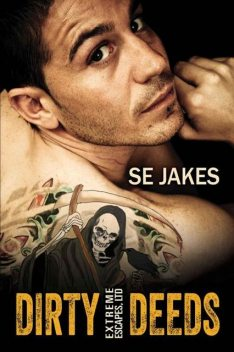 Dirty Deeds, SE Jakes