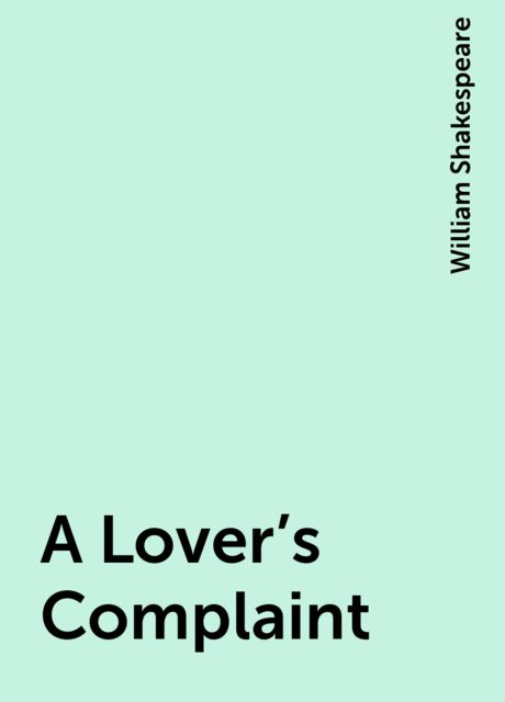 A Lover's Complaint, William Shakespeare