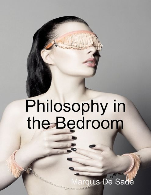 Philosophy in the Bedroom, Marquis de Sade