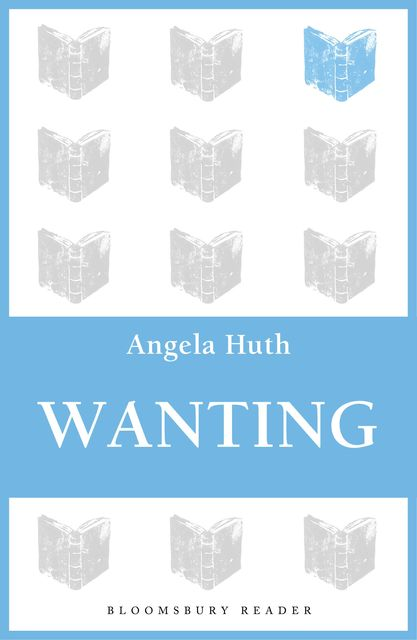 Wanting, Angela Huth