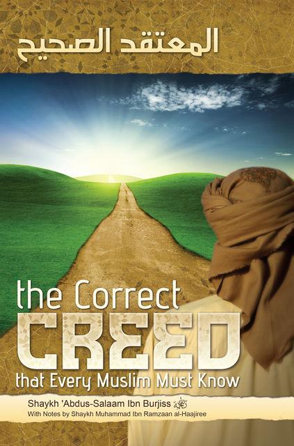 The Correct Creed that Every Muslim Must Know, Mislyn Nelson, 'Abdus-Salaam Ibn Burjiss, 'Umar Bryant