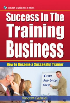 Success In the Training Business, Vincent Gabriel