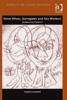 Sister Wives, Surrogates and Sex Workers, Angela Campbell