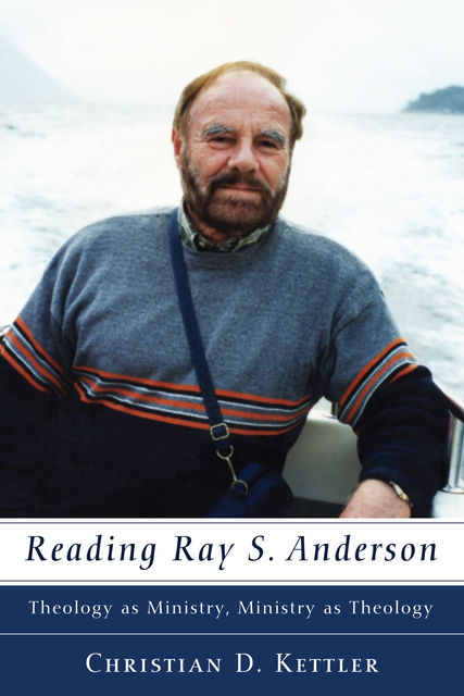 Reading Ray S. Anderson, Christian D. Kettler