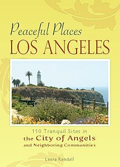 Peaceful Places: Los Angeles, Laura Randall