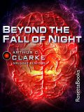 Beyond the Fall of Night, Arthur Clarke, Gregory Benford