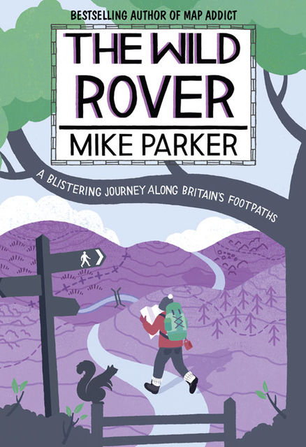 The Wild Rover: A Blistering Journey Along Britain's Footpaths, Mike Parker