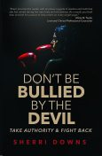 Don't Be Bullied by the Devil, Sherri Downs