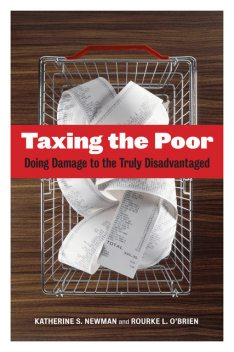 Taxing the Poor, Katherine S. Newman, Rourke O'Brien