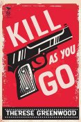 Kill As You Go, Therese Greenwood