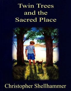 Twin Trees and the Sacred Place, Christopher Shellhammer