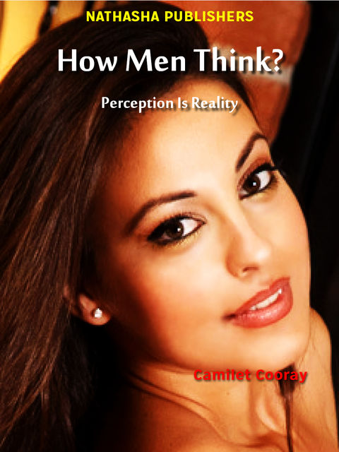 How Men Think? : Perception Is Reality, Director Camilet Cooray