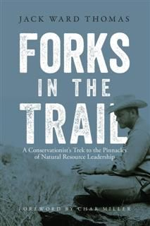 Forks in the Trail, Jack Ward Thomas