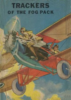 Trackers of the Fog Pack; Or, Jack Ralston Flying Blind, Ambrose Newcomb