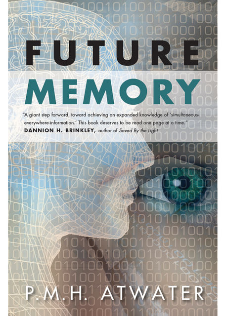 Future Memory, P.M.H.Atwater