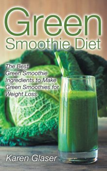 Green Smoothie Diet, Karen Glaser
