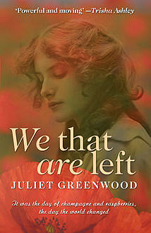 We That are Left, Juliet Greenwood
