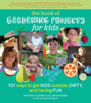 The Book of Gardening Projects for Kids, John Fisher, Whitney Cohen
