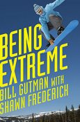 Being Extreme, Bill Gutman