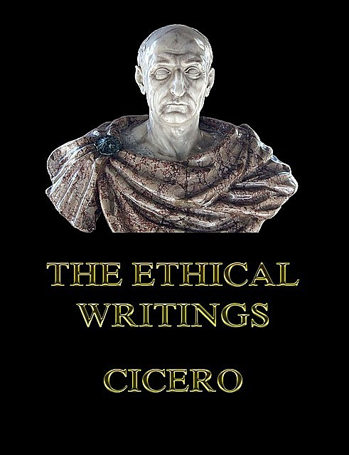 The Ethical Writings, Cicero