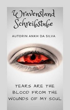 Tears are the blood from the wounds of my soul, Andrea J., Ankh da Silva, Scott Harris