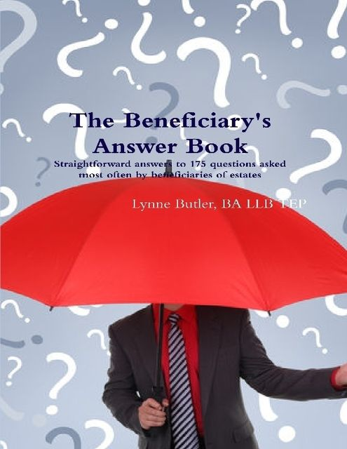 The Beneficiary's Answer Book, BA LLB TEP, Lynne Butler