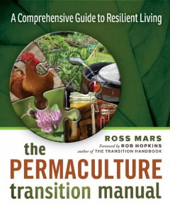The Permaculture Transition Manual, Ross Mars
