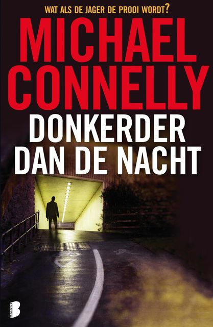 Donkerder dan de nacht, Michael Connelly