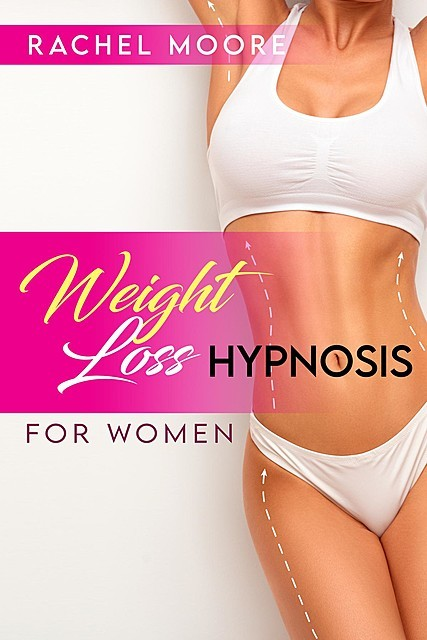 Weight Loss Hypnosis For Women, Rachel Moore