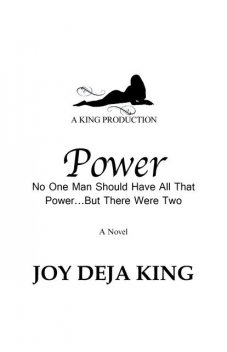 Power: No One Man Should Have All That PowerBut There Were Two, Joy Deja KIng
