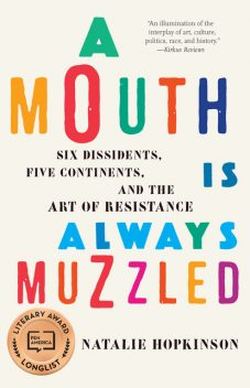 A Mouth Is Always Muzzled, Natalie Hopkinson
