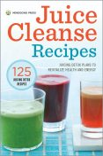 Juice Cleanse Recipes, Mendocino Press