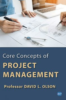 Core Concepts of Project Management, David Olson