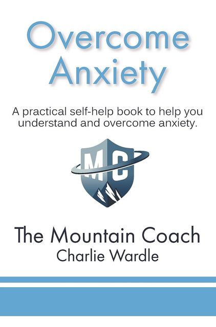 Overcome Anxiety, Charlie Wardle