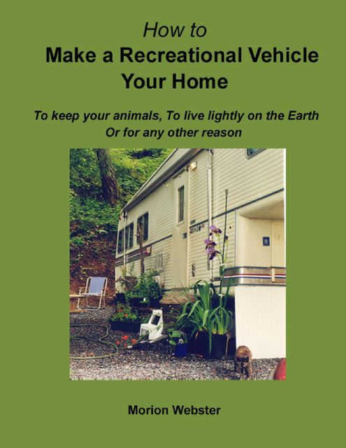How to Make a Recreational Vehicle Your Home, Morion Webster
