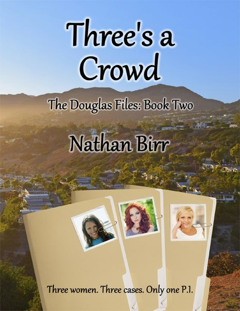 Three's a Crowd – The Douglas Files: Book Two, Nathan Birr
