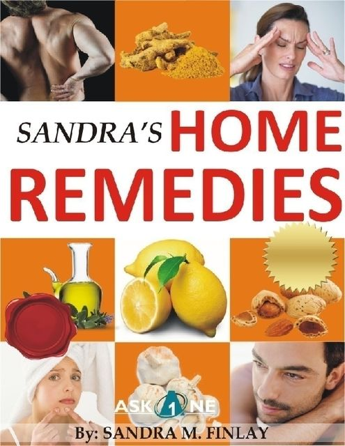 Sandra's Home Remedies, Sandra M.Finlay