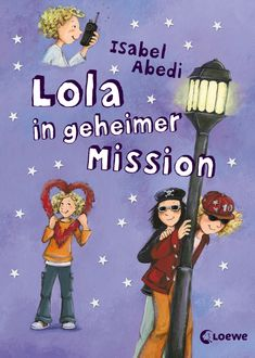 Lola in geheimer Mission, Isabel Abedi