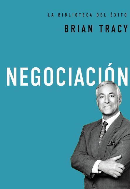 Negociación, Brian Tracy