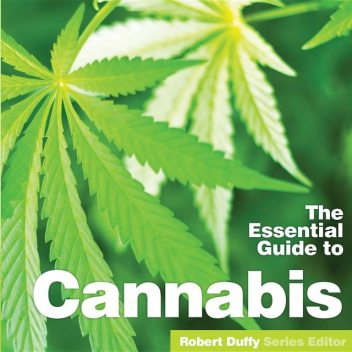 The Essential Guide to Cannabis, Robert Duffy