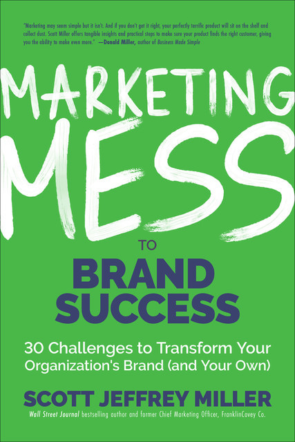 Marketing Mess to Brand Success, Scott Miller