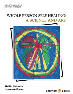 Whole Person Self Healing: A Science and Art, Laurence Porter, Phillip Shinnick