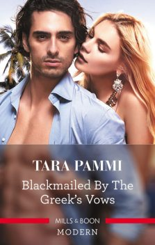 Blackmailed By The Greek's Vows, Tara Pammi
