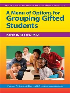 Menu of Options for Grouping Gifted Students, Frances A. Karnes