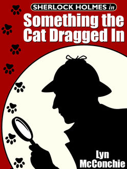 Sherlock Holmes in Something the Cat Dragged In, Lyn McConchie