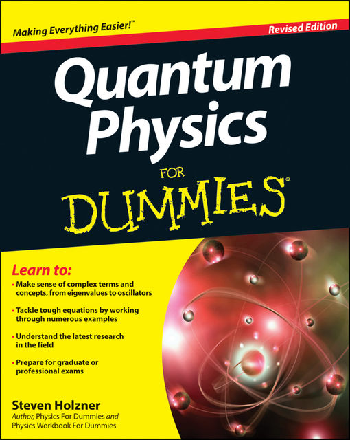 Quantum Physics For Dummies, Steven Holzner