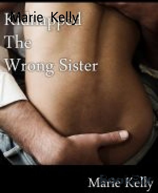 Kidnapped the Wrong Sister, Marie Kelly