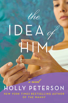The Idea of Him, Holly Peterson