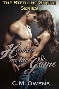 Hooked on the Game (The Sterling Shore Series #1), C.M., Owens